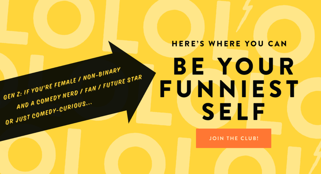 Be Your Funniest Self - Join The Club!